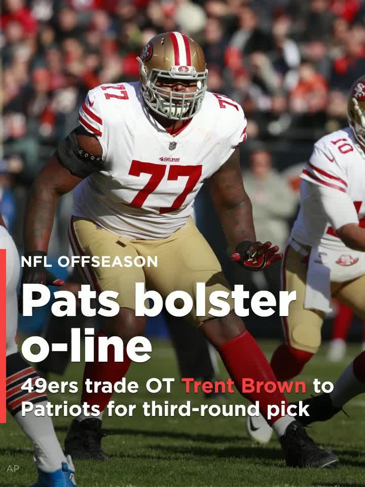 great fit 70f33 7baea 49ers trade tackle Trent Brown to New England for third ...